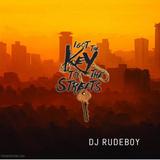 Dj Rudeboy - Key to the Streets Mini Mix Vol. 13