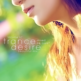 Trance Desire Volume 67 (Mixed by Oxya^)