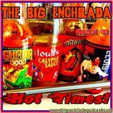 BIG ENCHILADA 109: Hot Times!