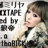 加藤ミリヤMIXXXTAPE/DJ 狼帝 a.k.a LowthaBIGK!NG