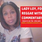 LADY LOY REGGAE WITH COMMENTARY - 08 MARCH 2019