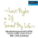 Radio Oxigênio O2, Last Night a DJ Saved My Life [THEE RUIFLIP]