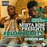 Mista Bibs - #BlockParty Episode 85 (Current R&B & Hip Hop) Follow me on Instagram @MistaBibs