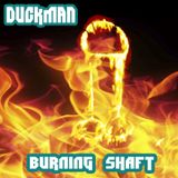 Duckman - Burning Shaft