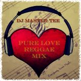 Pure Love Reggae Mix 2016