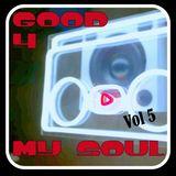 good 4 my soul - vol 5
