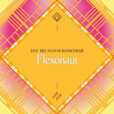 LIVE MIX 04-10-18 BONBONBAR Flexonaut