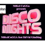 MiKel CuGGa feat DäVid GänDing disco nihts 3.0 Mix by MiKel CuGGa