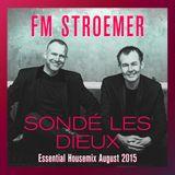 FM STROEMER - Sondé les Dieux Essential Housemix August 2015   www.fmstroemer.de