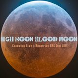 Chadwick Live @ FMG September 2015 - High Noon Blood Moon
