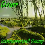 Gizurr - Extraterrestrial Swamp (Dark & Forest Psytrance podcast to Space Boogie) 2018