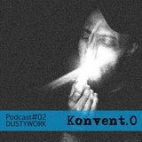 Konvent.0 Podcast #02 DUSTYWORK