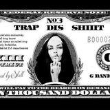 TRAP DIS SHIT # 3  (TRAP/TWERK/MOOMBAH/GANGSTA/RAP)