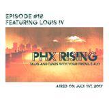 PHX Rising Episode #18 LOUIS IV