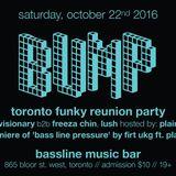 BUMP - Toronto Funky Reunion Oct. 22nd 2016