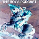 The Boy's Podcast Episode 47 *SPECIAL EDITION*