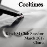Cooltimes - Kiss FM Club Sessions 25.03.2017 Charts