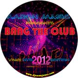 DJ Aaron James - Bang The Club Vol.2 - NYE 2012 Edition