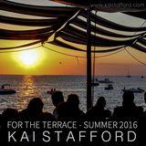 For The Terrace Summer 2016 - DJ Kai Stafford