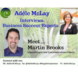 Business Success Tips - Adèle McLay Interviews Martin Brooks