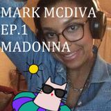 Mark McDiva episode 1: Madonnarama