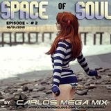 ★Carlos Mega Mix - Space of Soul (Episode # 2)