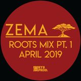 Zema - APRIL 2019 - Roots Mix Part.1
