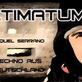 Miquel Serrano feb 14-ULTIMATUM Techno aus Deutschland