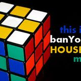 this is... banYour HOUSE MiX