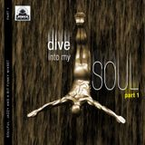 Dive Into My Soul - Part 1