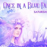 Once in a Blue Fae Moon ~ 03/31/18