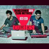 Rend3rmix 011 - Cumiks ( Metrica Club 5-01-2014) www.rend3rtv.com