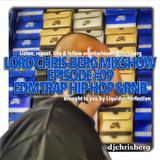LORD CHRIS BERG RADIO #09 (EDM, HIP HOP, RNB , TRAP) 7-19-17
