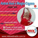 Programa Astral Axé e Magia Cigana 11.07.2018 - Vitoria Vitorino