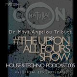 The Up on All Fours Show 005 Dr Maya Angelou Tribute 2014