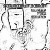 SOUNDMURDERER - WIRED FOR SOUND