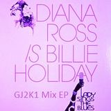 GJ2K1 Mix EP - Lady Sings The Blues - Diana Ross