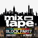 Block Party Mixtape - Simon Berry & Jay Murphy B2B
