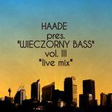 "Haade- ""Wieczorny Bass"" vol. 3 (live mix)"