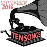 TEN SONGS - September 2016