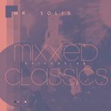 Mr. Solis - Mixxed Classics #4