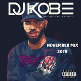DJKOBE- NOVEMBER 2018 MIX #SAUCE, RNB, UK, URBAN & AFROBEATS