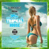 Various Artists - The Best Of Tropical House Mix (Dj-Khoolot Mix)