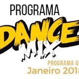 PROGRAMA DANCE MIX - JANEIRO 2018 - SEMANA 02 (Apresentacao e Mixagens, Alex Hunt & Dj Bia Ipsen)