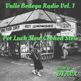 Valle Bodega Radio Vol. One: Pot Luck Slow Cooked Stew (Mixed by DJ AVX)