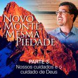 Novo monte, mesma piedade - Parte 3