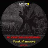 MC Johnny Def & Modernphase - Funk Manouva (Preview Mixed By Acid Driver)