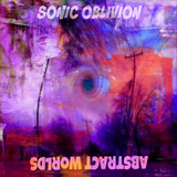 Sonic Oblivion - Abstract Worlds 001