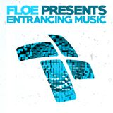 FloE presents - Entrancing Music 001 @Digitally Imported Radio