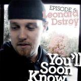 Podcast Episode 5 - Leonard Dstroy